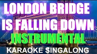 London Bridge is falling down. Instrumental, Kids Karaoke, Singalong.