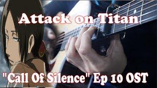 Shingeki no Kyojin Season 2 Episode 10 OST - Call of Silence / Eye Water Fingerstyle Guitar Cover