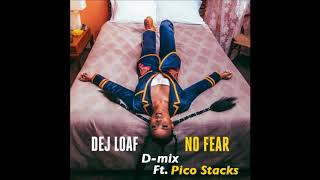DeJ Loaf - No Fear remix ft. Pico Stacks