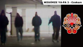 WZGÓRZE YA-PA 3 - Czekam [OFFICIAL VIDEO]