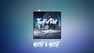 TheFatRat - Fly Away feat. Anjulie (Ghost'n'Ghost remix)