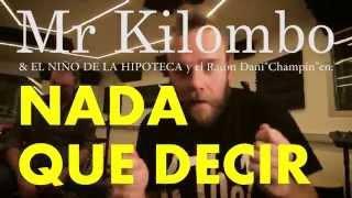 Mr Kilombo & El Niño de la Hipoteca - Nada que Decir