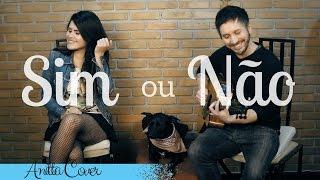 Sim Ou Não - Anitta ( Ny e Luciano Cover acústico)