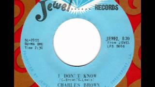 CHARLES BROWN  I don't know