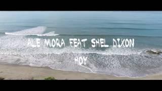 Ale Mora - Hoy feat Shel Dixon