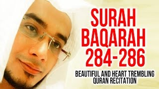 Surah Al Baqarah 284-286 - Must Listen!  Heart Touching Quran Recitation  By Saad Al Qureshi
