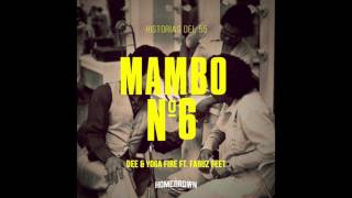 Dee & Yoga Fire - Mambo Nº6 Ft. Faruz Feet (Prod. Danny Brasco)