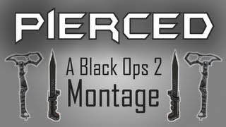 Pierced - A BO2 Combat Axe and Ballistic Knife Montage by hawkeyeheo