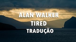 Alan Walker ft. Gavin James - Tired - Tradução (Legendado)