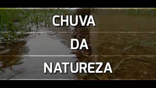 CHUVA DA NATUREZA