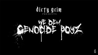 We Dem Genocide Boyz - Dirty Grim [Official Lyric Video]