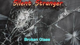 Silent Stranger - Broken Glass (Instrumental)