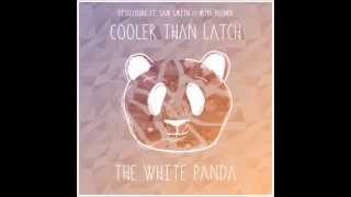 Disclosure - Cooler Than Latch (feat. Sam Smith & Mike Posner) [The White Panda Remix]