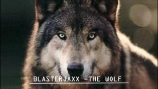 Blasterjaxx - The Wolf