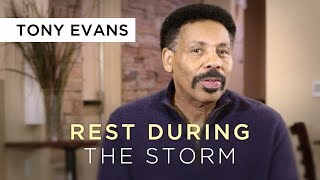 How to Rest During the Storm | Devotional by Tony Evans