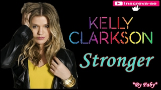 "Kelly Clarkson - Stronger(""Tradução""By Faby"")"