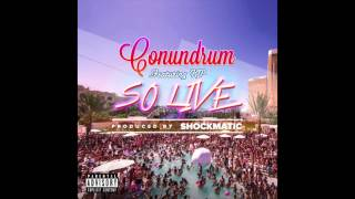Conundrum - So Live ft. Kp (Prod. Shockmatic)