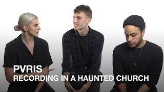 PVRIS on recording in a haunted church!