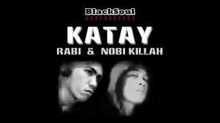Katay - Rabi & Nobi Killah [B.S. Thugs Familia]