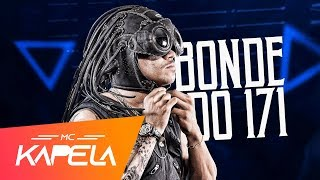 MC Kapela - Bonde do 171 (Lyric Video) DJ RB
