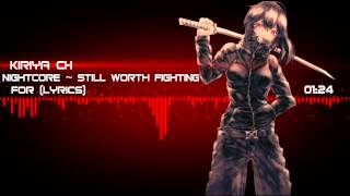 Nightcore ~ Still Worth Fighting For Lyrics