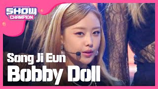 (Showchampion EP.202) Song Ji Eun - Bobby Doll width=
