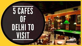 5 Cafe's Of Delhi to Visit - Delhipedia Recommends !