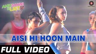 Aisi Hi Hoon Mein Full Video HD   Amit Sahni Ki List   Vir Das, Vega Tamotia