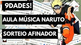 INFO: Aula da Música do Naruto + Sorteio Afinador