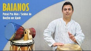 PONTOS DE BAIANOS - PATUÁ PRA MIM / SENHOR DO BONFIM ME AJUDE