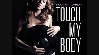 Mariah Carey - Touch My Body ( GUY VERSION )