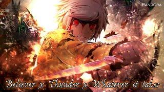 Nightcore (Lyrics) - Thunder x Believer x Whatever It Takes Mashup