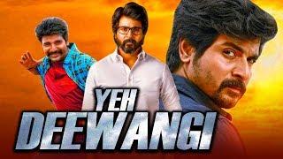 Yeh Deewangi New South Indian Movies Dubbed In Hindi 2020 Full   Sivakarthikeyan, Sri Divya