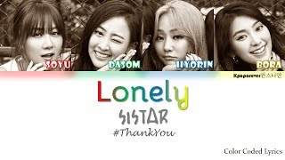 SISTAR - Lonely (Han/Rom/Eng  Color Coded Lyrics) #ThankYouSistar