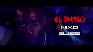 Nixo - El Diablo (feat. 2JES) (Clip Officiel)