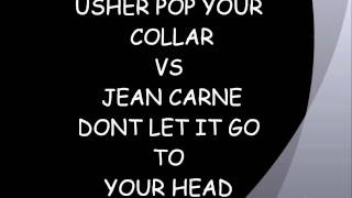 USHER POP YOUR COLLAR VS JEAN CARNE DONT LET IT GO TO YOUR HEAD.wmv