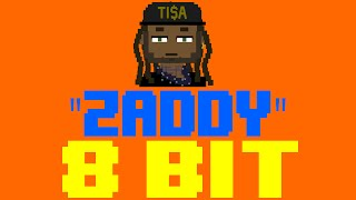 Zaddy [8 Bit Cover Tribute to Ty Dolla $ign] - 8 Bit Universe