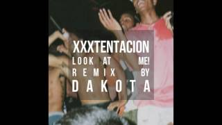 XXXTENTACION - Look At Me! (Dakota Remix)