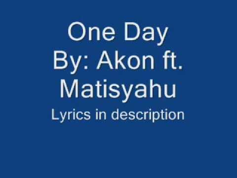 One Day - Akon ft  Matisyahu (Lyrics in description) Chords