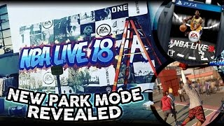NBA LIVE 18 PARK MODE + COVER ATHLETE REVEALED!| THE LEAGUE/THE ONE!| MYPARK IS NOW IN LIVE 18!