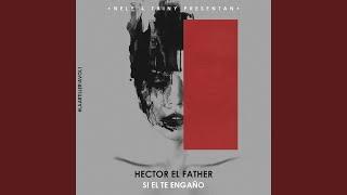"""Si El Te Engaño (feat. Hector """"El Father"""")"""