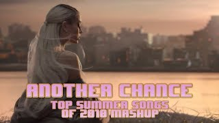 """""""Another Chance"""" - Top Summer Songs of 2018 Mashup"""
