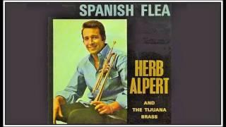 Spanish Flea (Instrumental) … Artists, Herb Alpert & the Tijuana Brass (1965)
