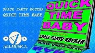 """Quick Time Baby - Space Party Rocker  """"Official Video"""" - Catgroove Audio 2013"""