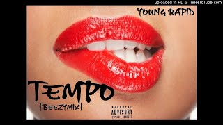 """Young Rapid - """"Tempo [BeezyMix]"""" #JF2"""