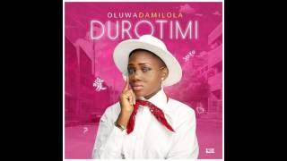 Oluwadamilola – Durotimi
