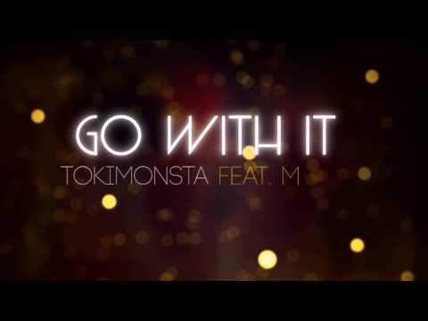 tokimonsta-go-with-it-lyrics-hd-jenniq