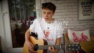 Ed Sheeran - Perfect - Cover (Lyrics and Chords) - Divide