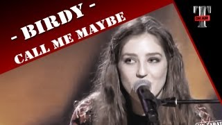 "Birdy ""Call Me Maybe"" (Live on TARATATA Oct. 2012)"
