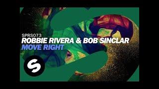 Robbie Rivera & Bob Sinclar - Move Right (Radio Edit)